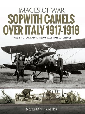 cover image of Sopwith Camels Over Italy, 1917–1918